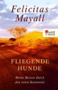 Cover-Bild zu Fliegende Hunde (eBook) von Mayall, Felicitas