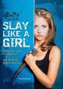 Cover-Bild zu Ostow, Micol: Buffy the Vampire Slayer: Slay Like a Girl (eBook)