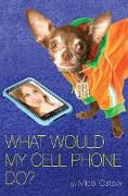 Cover-Bild zu Ostow, Micol: What Would My Cell Phone Do?