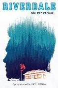 Cover-Bild zu Ostow, Micol: The Day Before (Riverdale, Novel 01)