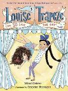 Cover-Bild zu Ostow, Micol: Louise Trapeze Can So Save the Day