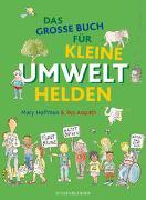 Cover-Bild zu Das große Buch für kleine Umwelthelden von Hoffman, Mary
