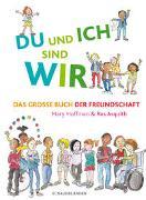Cover-Bild zu DU und ICH sind WIR. Das große Buch der Freundschaft von Hoffman, Mary