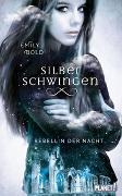 Cover-Bild zu Bold, Emily: Silberschwingen 2: Rebellin der Nacht