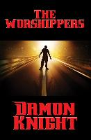 Cover-Bild zu Knight, Damon: The Worshippers (eBook)