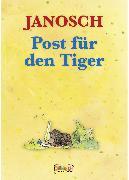 Cover-Bild zu Janosch: Post für den Tiger (eBook)
