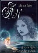 Cover-Bild zu AN - Liebe in Zeiten der Seelendämmerung von Eden, Lile an