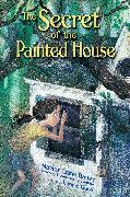 Cover-Bild zu The Secret of the Painted House (eBook) von Bauer, Marion Dane