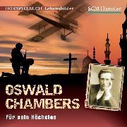Cover-Bild zu Engelhardt, Kerstin: Oswald Chambers (Audio Download)