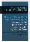 """Cover-Bild zu Jüngling, Hans-Winfried (Hrsg.): """"... denn das ist der ganze Mensch"""": Die Textrollen der jüdischen Feste"""