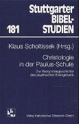 Cover-Bild zu Scholtissek, Klaus (Hrsg.): Christologie in der Paulus-Schule