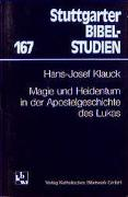 Cover-Bild zu Klauck, Hans J: Magie und Heidentum in der Apostelgeschichte des Lukas