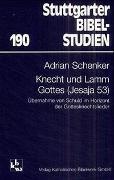 Cover-Bild zu Schenker, Adrian: Knecht und Lamm Gottes
