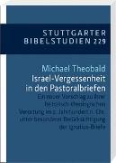 Cover-Bild zu Theobald, Michael: Israel-Vergessenheit in den Pastoralbriefen
