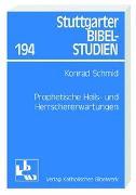 Cover-Bild zu Schmid, Konrad (Hrsg.): Prophetische Heils- und Herrschererwartungen