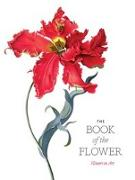 Cover-Bild zu Hyland, Angus: The Book of the Flower: Flowers in Art