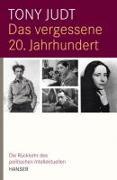 Cover-Bild zu Judt, Tony: Das vergessene 20. Jahrhundert