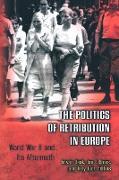 Cover-Bild zu Deák, István (Hrsg.): The Politics of Retribution in Europe