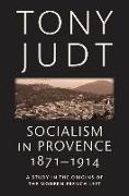 Cover-Bild zu Judt, Tony: Socialism in Provence, 1871-1914 (eBook)