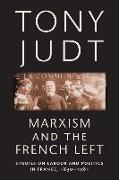 Cover-Bild zu Judt, Tony: Marxism and the French Left (eBook)