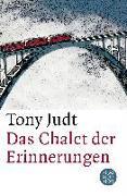 Cover-Bild zu Judt, Tony: Das Chalet der Erinnerungen