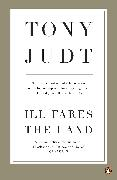 Cover-Bild zu Judt, Tony: Ill Fares The Land (eBook)
