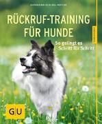 Cover-Bild zu Rückruf-Training für Hunde von Schlegl-Kofler, Katharina