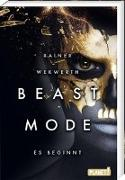 Cover-Bild zu Beastmode 1: Es beginnt von Wekwerth, Rainer