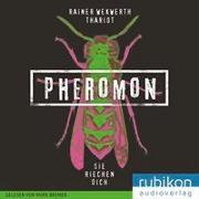Cover-Bild zu Pheromon 1: Sie riechen dich von Wekwerth, Rainer
