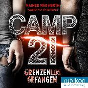 Cover-Bild zu Camp 21: Grenzenlos gefangen (Audio Download) von Wekwerth, Rainer