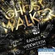 Cover-Bild zu Ghostwalker: | Spannender Sci-Fi-Roman in einer Virtual-Reality-Welt von Wekwerth, Rainer