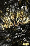 Cover-Bild zu Ghostwalker (eBook) von Wekwerth, Rainer