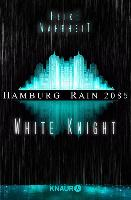 Cover-Bild zu Hamburg Rain 2085. White Knight (eBook) von Wahrheit, Heike