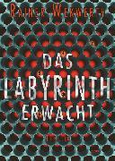 Cover-Bild zu Das Labyrinth erwacht (eBook) von Wekwerth, Rainer