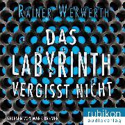 Cover-Bild zu Das Labyrinth vergisst nicht (Audio Download) von Wekwerth, Rainer