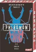 Cover-Bild zu Pheromon 3: Sie jagen dich von Wekwerth, Rainer