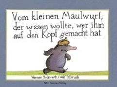 Cover-Bild zu Vom kleinen Maulwurf, der wissen wollte, wer ihm auf den Kopf gemacht hat von Holzwarth, Werner