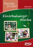 """Cover-Bild zu Theaterprojekt """"Einschulungsstücke"""" von Rath, Barbara"""