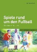Cover-Bild zu Spiele rund um den Fußball von Rath, Barbara