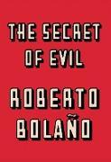 Cover-Bild zu Bolaño, Roberto: The Secret of Evil (eBook)