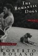 Cover-Bild zu Bolaño, Roberto: The Romantic Dogs: Poems (eBook)