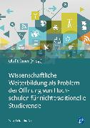 Cover-Bild zu Wissenschaftliche Weiterbildung als Problem der Öffnung von Hochschulen für nichttraditionelle Studierende (eBook) von Dörner, Olaf (Beitr.)