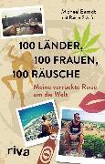 Cover-Bild zu 100 Länder, 100 Frauen, 100 Räusche (eBook) von Schäfer, Rainer