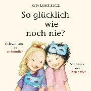 Cover-Bild zu Lagercrantz, Rose: So glücklich wie noch nie? (Ungekürzte Lesung) (Audio Download)