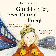 Cover-Bild zu Lagercrantz, Rose: Glücklich ist, wer Dunne kriegt (Ungekürzte Lesung) (Audio Download)