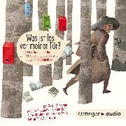 Cover-Bild zu Boie, Kirsten: Was ist los vor meiner Tür? (Audio Download)