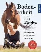 Cover-Bild zu Bodenarbeit mit Pferden von Schöpe, Sigrid