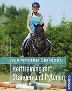 Cover-Bild zu Die besten Übungen - Reittraining mit Stangen und Pylonen von Schöpe, Sigrid