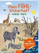 Cover-Bild zu Bräuer, Ingrid (Illustr.): Mein Fühl-Stickerheft - Wilde Tiere