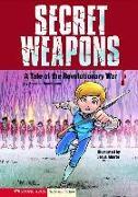 Cover-Bild zu Secret Weapons: A Tale of the Revolutionary War von Gunderson, Jessica